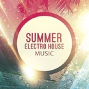 Summer: Electro House Music/Uachik & Pasha Line & X-Day & Zyaba & Aleks Energy & Nikosha Viniloff & SheffeRSounD & Overloop & Baldey & DJ Suvorovskiy & Dynamic Pepper