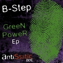 Green Power Ep/B-Step