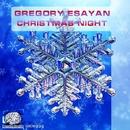 Cristmas Night/Gregory Esayan