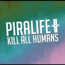 Kill All Humans/Piralife & ZOOn'r