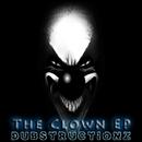 The Clown EP/Dubstructionz