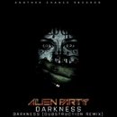 Darkness/Dubstruction & Alien Party