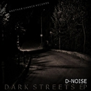 Dark Streets EP/D-Noise