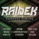 Overdose Remixes/D-Noise & RMAXX & We Are Legion & Raidek & Dubstruction & Spazm & Two Ton & Zsb & Atom (Finland) & Msbz