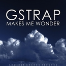 Makes Me Wonder/GSTRAP