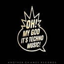 Oh! My God It's Techno Music/Giuliano Rodrigues & D-Noise & Unhappiness & Yuri Folt & CementO & D/O/22 & Protyv & Àlex Martín & Angel Tea & Alex Guarddon & Santi Mayo