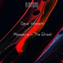 Massacre In The Street/Dave Wincent