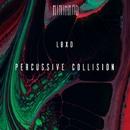 Percussive Collision/LBxD