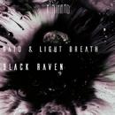 Black Raven/Bryan Brack & Raul Facio & Rato & Light Breath