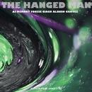 The Hanged Man/DJ Memory & Fonzie Ciaco & DJ Ciaco & Alonso Chavez