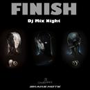 Finish/Dj Mix Night