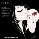 Floor/DJ Memory & Fonzie Ciaco & DJ Ciaco & Dj Fonzie & Alonso Chavez & Fon21 & Cyako Traxx & Dj Fonzies Choco & Knives Team