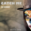 Catch Me - Single/DJ Herby