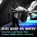 Just Keep On Movin' (feat. Jason Derulo, Vedo, Pryslezz, Master Blaster Steve Jlin)/Lotus