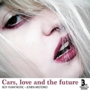 Cars, Love And The Future/Boy Funktastic