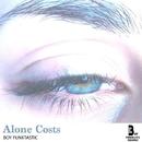 Alone Costs/Boy Funktastic