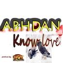 Know Love  - Single/Abahdan