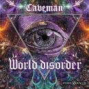 World Disorder/Caveman