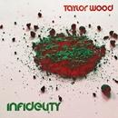 Infidelity - Single/Taylor Wood