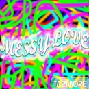 Messy Love - Single/Tazmore