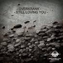 Still Loving You - Single/Overkrank