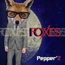 Foxes - Single/Pepper'Z