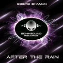 After The Rain/Cosmo Shaman