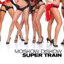 Moskow Diskow/Super Train