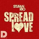 Spread Love/Stefan Rio