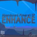 Abandoned Minaret EP/Enhance