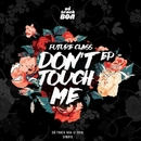 Don't Touch Me/Bry Ortega & Future Class