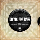 Do You Like Bass/KRASH! & Andre Gazolla & Dan Lypher & Ricardo Farhat