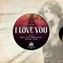 I Love You/N.E.O.N & Samantha Nova & Vinne & L.o.o.p & Vicent Ballester & Alex Hunt & Toniia