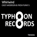 Whirlwind/FRESH FUNKY S & Casey Anderson