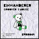 Einwander Groover?s House/Kevin Schwazer & Forexample & Kloppenburg & Rejekt & Konrad & DeMarzo & Bobby Gasparakis & Geshe Ewing & Konrad & Hibbert