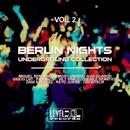 Berlin Nights, Vol. 2 (Underground Collection)/Miguel Serrano & Vily Vinilo & Simon Lunardi & Giulio Lnt & Ivan Guasch & Double Reaktion & Reyo Jurise & Drewtech & Paul Novi & Dani Sanchez