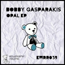 Opal EP/Bobby Gasparakis