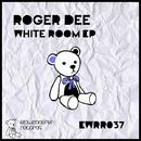 White Room EP/Roger Dee