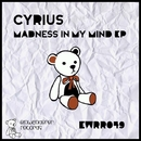 Madness In My Mind EP/Cyrius