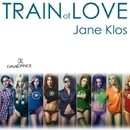 Train Of Love - Single/Jane Klos
