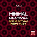 Minimal Dissonance, Vol. 2 (Best Selection Of Minimal Tracks)/Tony Kairom & Max Sabatini & Alex B & Giulio Lnt & Joe Maker & Vito Buffa & Cesar D Constanzzo & Daniele Sorrenti & Albert Sollitto & Joe Maleda & Dario P & Ketto & The Brain Melted & Michele Castaldo & Andrea Renzi & DiaDema & DJ Free Time & Tony Laca