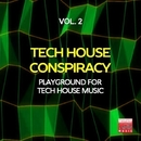 Tech House Conspiracy, Vol. 2 (Playground For Tech House Music)/2Black & Josemar Tribal Project & Kidama & Ourthing & Erika Lopez & Mobacho Meza & M.O.F. & Jeanclaudemaurice & Stefano Lotti & Danny Jr. Crash & 40 Drums & Kosmika & Miki Zara & Nick Shoe