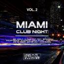 Miami Club Night, Vol. 2/Oner Zeynel & John Rivera & Joe De Renzo & Nacim Ladj & Eugeneos & Philipp Braun & Tony Puccio & DJ Kam & Mr. Guelo & Mitekss