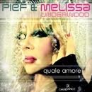 Quale Amore/Pief & Melissa Underwood
