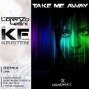 Take Me Away/Kristen Faulconer & Daviddance & Lorenzo Lellini & Mirko Rinaldi & Sostanza Tossica & DJ Lincoln