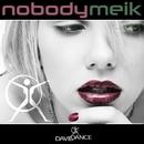 Nobody/Meik