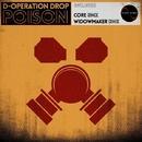 Poison/D-Operation Drop & Widowmaker & Core
