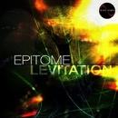 Levitation EP/Epitome