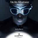 I'm An Albatraoz - Single/EmCy & Aron Ch.