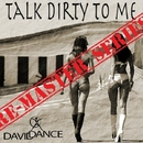 Talk Dirty To Me - Remaster Series/Daviddance & Sostanza Tossica